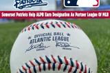 Somerset Patriots Help Atlantic League Earn Designation As Partner League of Major League Baseball