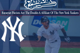 The Somerset Patriots Are The New York Yankees Double-A Affiliate