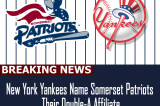 New York Yankees Name Somerset Patriots Their Double-A Affiliate